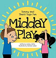 Midday Play (Tommy and Tina's Yoga Fun)
