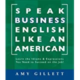 Speak Business English Like an American (English Edition)