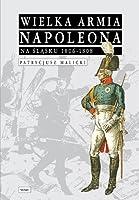 Wielka Armia Napoleona na Slasku 1806-1808