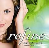 "refine""身近にできる音楽療法""~能率を上げるCD~"