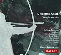 L' Homme Arme: Works for solo cello by Morten Zeuthen (2006-08-01)