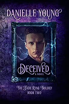 Deceived: The Jade Ring Trilogy Book 2 by [Young, Danielle]