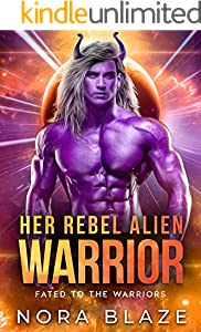 Her Rebel Alien Warrior (Fated to the Warriors Book 1) (English Edition)