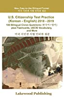 U.S. Citizenship Test Practice (Korean - English) 2018 - 2019: 100 Bilingual Civics Questions Plus Flashcards, Uscis Vocabulary and More