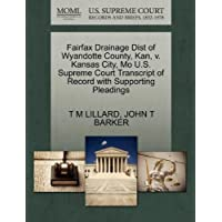 Fairfax Drainage Dist of Wyandotte County, Kan, V. Kansas City, Mo U.S. Supreme Court Transcript of Record with Supporting Pleadings