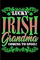 Lucky Irish Grandma Coming To Spoil: Irish Grandma Journal, Diary or Planner - 120 Blank Lined Pages - 6x9 Inches w/ Matte Cover Finish