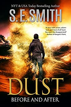 Dust: Before and After: Young Adult Literature Fiction (The Dust Series Book 1) by [Smith, S.E.]