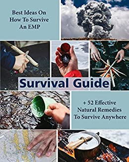 Survival Guide: Best Ideas On How To Survive An EMP + 52 Effective Natural Remedies To Survive Anywhere by [Robbins, George, Wilkins, Crystal]