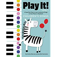 Play It! Children's Songs: A Superfast Way to Learn Awesome Songs on Your Piano or Keyboard