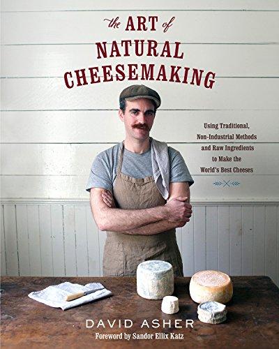 The Art of Natural Cheesemakin...
