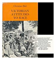 Victorian Attitudes to Race (Study in Social History)