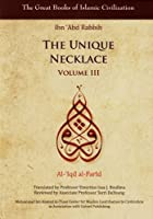 The Unique Necklace: Al-'Iqd al-Farid, (Great Books of Islamic Civilization)