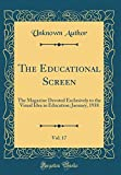 The Educational Screen, Vol. 17: The Magazine Devoted Exclusively to the Visual Idea in Education; January, 1938 (Classic Reprin