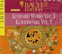 Bach Edition 3 / Keyboard Works 1 by J.S. Bach