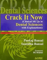 Crack It Now: Clinical MCQs in Dental Sciences With Explanations