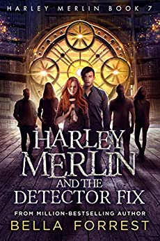 Harley Merlin 7: Harley Merlin and the Detector Fix by [Forrest, Bella]