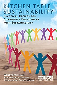 Kitchen Table Sustainability: Practical Recipes for Community Engagement with Sustainability (Earthscan Tools for Community Planning) by [Sarkissian, Wendy, Nancy Hofer, Yollana Shore, Steph Vajda, Cathy Wilkinson]