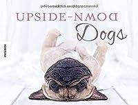 Upside-Down Dogs: Hunde stehen Kopf