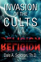 Invasion of the Cults: Contemporary Cults in America