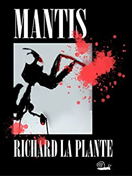 Mantis (Fogarty-Tanaka Series Book 1) by [La Plante, Richard]