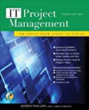 IT Project Management: On Track from Start to Finish Third Edition 3rd (third) Edition by Phillips Joseph published by McGraw-Hill Osborne Media (2010)