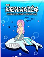 The Mermaids Coloring And Activity Book For Girls: A Fun Mythical Creatures Art Workbook with Word Searches, Spot the Difference, Mazes, Colouring Pages, Dot to Dot and Sudoku Games. Gorgeous Design, For Teens And Young Adults