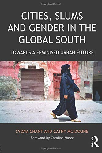 Download Cities, Slums and Gender in the Global South: Towards a feminised urban future (Regions and Cities) 1138192783