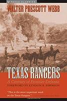 Texas Rangers: A Century of Frontier Defense (Texas Classics)