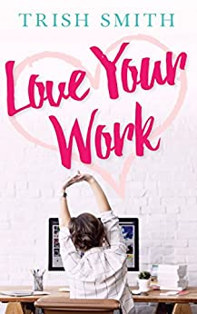 Love Your Work by [Smith, Trish]