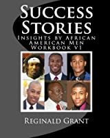 Success Stories Workbook: Insights by African American Men