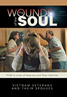 The Wounds of the Soul: Ptsd in Lives of Veterans and Their Families