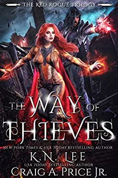 The Way of Thieves: An Epic Fantasy Adventure (The Red Rogue Trilogy Book 1) by [Lee, K.N., Price Jr., Craig A.]