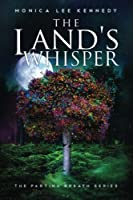 The Land's Whisper (Parting Breath)