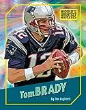 Tom Brady (The World's Greatest Athletes)