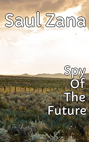 Spy Of The Future (English Edition)