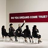 DO YOU DREAMS COME TRUE?(2CD)(ltd.ed.) by DREAMS COME TRUE (2009-03-21)