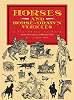 Horses and Horse-Drawn Vehicles: A Pictorial Archive (Dover Pictorial Archive)