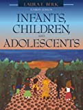 Cover of Infants, Children, and Adolescents (with Interactive Companion Website): International Edition