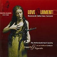 Love & Lament (Cappella Figuralis) by Monteverdi/Della Ciaia/Carissimi (2002-02-12)