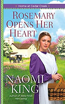 Rosemary Opens Her Heart (Home at Cedar Creek Book 2) by [King, Naomi]