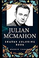 Julian McMahon Snarky Coloring Book: An Australian Actor and Model, Nip/Tuck Star (Julian McMahon Snarky Coloring Books)