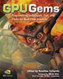 GPU Gems: Programming Techniques, Tips and Tricks for Real-T…