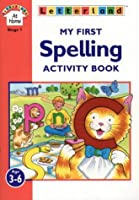 My First Spelling Activity Book (Letterland at Home)