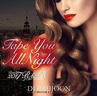 Epix 17 -Tape You Allnight Best Of 2017 R&B- / DJ Caujoon