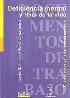 Deficiencia Mental y Final de La Vida (Publicaciones de la Universidad Pontificia Comillas)