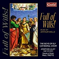 Wills: Full Of Wills! (Trepte, Ely Cathedral Choir) by Arthur Wills (2008-03-04)