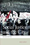 Social Justice and the City (Geographies of Justice and Soci…