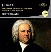 Bach: Sonatas & Partitas for Solo Violin, Transcribed and performed by Eliot Fisk by Eliot Fisk