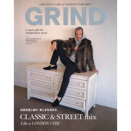 GRIND(グラインド) 2017年 12 月号 (伝統を愛し続け、新しきを求める CLASSIC&STREET mix Like a LONDON CHIC)
