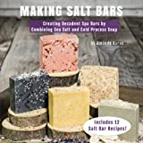 Making Salt Bars: Creating Decadent Spa Bars by Combining Sea Salt and Cold Process Soap 画像